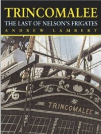 Trincomalee: The Last of Nelson's Frigates